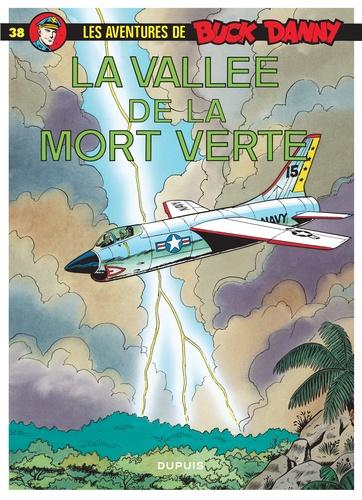 Jean-Michel Charlier et Victor Hubinon - Les aventures de Buck Danny Tome 38 : La vallée de la mort verte.