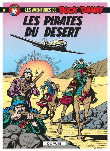 Jean-Michel Charlier - Les aventures de Buck Danny Tome 8 : Les pirates du désert.