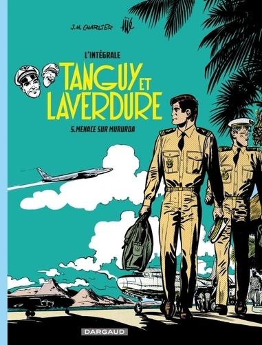 Tanguy et Laverdure L'intégrale Tome 5 Menace sur Mururoa