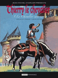 Jean-Michel Charlier et Carlos Laffond - Thierry le chevalier Tome 1 : Le chevalier sans nom.