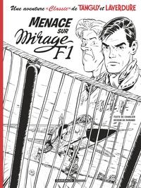 """Jean-Michel Charlier et Matthieu Durand - Une aventure """"Classic"""" de Tanguy et Laverdure Tome 1 : Menace sur Mirage F1."""