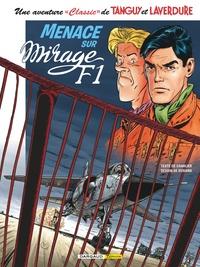 """Jean-Michel Charlier et Mathieu Durand - Une aventure """"Classic"""" de Tanguy et Laverdure Tome 1 : Menace sur mirage F1."""