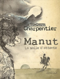 Jean-Michel Charpentier - Manut - La salle d'attente.