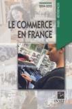 Jean-Michel Charpin - Le commerce en France.