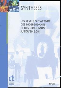 Jean-Michel Charpin et  Collectif - Les revenus d'activités des indépendants et des dirigeants jusqu'en 2001.
