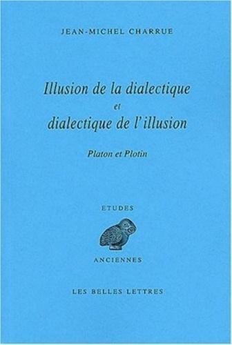 Jean-Michel Charrue - Illusion de la dialectique et dialectique de l'illusion.