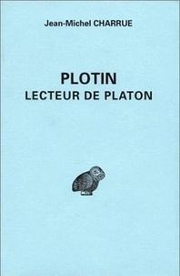 Jean-Michel Charrue - Plotin, lecteur de Platon.
