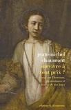 Jean-Michel Chaumont - Survivre à tout prix ? - Essai sur l'honneur, la résistance et le salut de nos âmes.