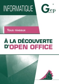 Jean-Michel Chenet et Jean-Claude Monnot - A la découverte d'Open Office.