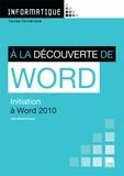 Jean-Michel Chenet - A la découverte de Word - Initiation à Word 2010.