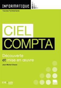 Jean-Michel Chenet - Ciel Compta - Découverte et mise en oeuvre.