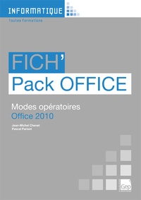 Jean-Michel Chenet et Pascal Parisot - Fich'pack Office - Modes opératoires Office 2010.