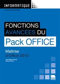 Jean-Michel Chenet et Pascal Parisot - Fonctions avancées du Pack Office 2010 - Maîtrise d'Office 2010.