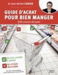 Jean-Michel Cohen - Guide d'achat pour bien manger.