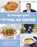Jean-Michel Cohen - Je mange quoi quand j'ai mal au ventre.