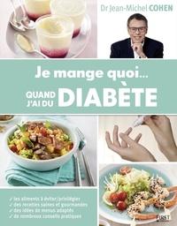 Jean-Michel Cohen - Je mange quoi... quand j'ai du diabète.