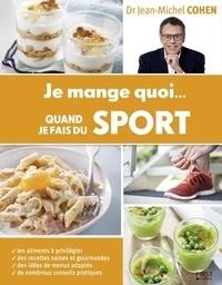 Jean-Michel Cohen - Je mange quoi... quand je fais du sport.