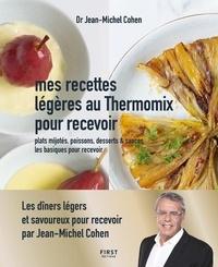 Jean-Michel Cohen - Mes recettes légères au Thermomix pour recevoir - Les dîners légers prêts en un clin d'oeil pour recevoir - plats mijotés, poissons, desserts et sauces, les basiques pour recevoir.