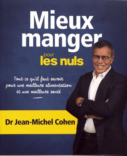 Jean-Michel Cohen - Mieux manger pour les nuls.