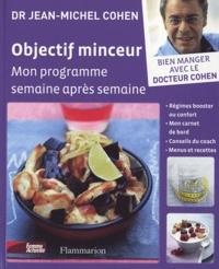Jean-Michel Cohen - Objectif minceur - Mon programme pour maigrir semaine après semaine.