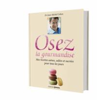 Texte du téléchargement du livre de chien Osez la gourmandise  - Mes recettes saines, salées et sucrées pour tous les jours 5552810404066