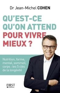 Jean-Michel Cohen - Qu'est-ce qu'on attend pour vivre mieux ?.