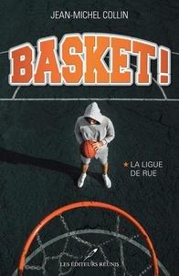 Jean-Michel Collin - Basket !  : La ligue de rue.