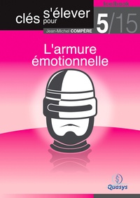 """Jean-Michel Compère - L'armure émotionnelle (Toolbook 5/15 """"""""Clés pour s'élever"""""""")."""