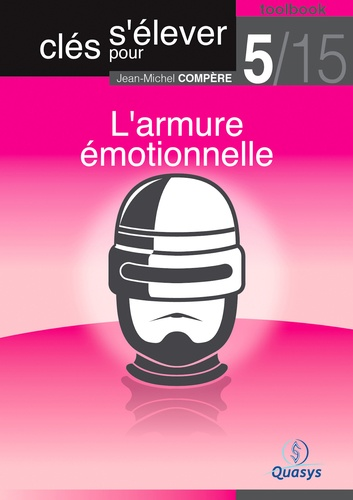 """L'armure émotionnelle (Toolbook 5/15 """"""""Clés pour s'élever"""""""")"""