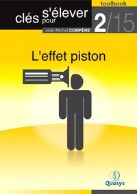 """Jean-Michel Compère - L'effet piston (Toolbook 2/15 """"""""Clés pour s'élever"""""""")."""