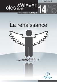 """Jean-Michel Compère - La renaissance (Toolbook 14/15 """"""""Clés pour s'élever"""""""")."""