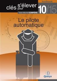 """Jean-Michel Compère - Le pilote automatique (Toolbook 10/15 """"""""Clés pour s'élever"""""""")."""