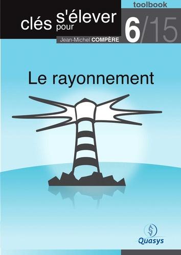 """Le rayonnement (Toolbook 6/15 """"""""Clés pour s'élever"""""""")"""