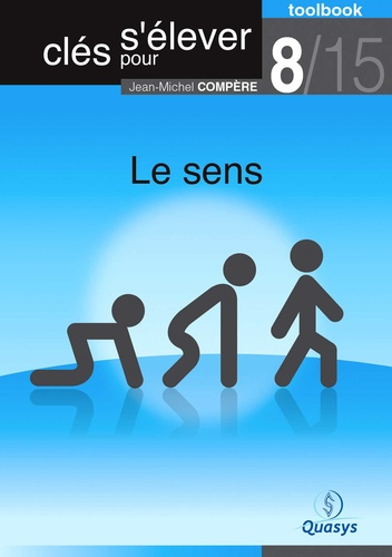 """Le sens (Toolbook 8/15 """"""""Clés pour s'élever"""""""")"""