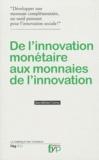 Jean-Michel Cornu - De l'innovation monétaire aux monnaies de l'innovation.