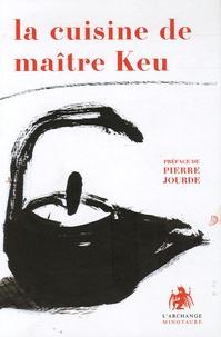 Jean-Michel Cornu - La cuisine de maître Keu.