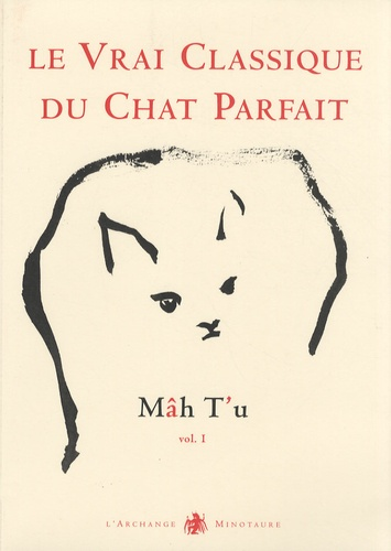 Jean-Michel Cornu - Mâh T'u, le Vrai Classique du Chat Parfait - Tome 1.