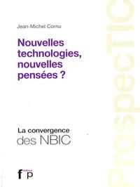 Jean-Michel Cornu - Nouvelles technologies, nouvelles pensées ?.