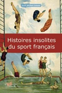 Jean-Michel Cosson - Histoires insolites du sport français.