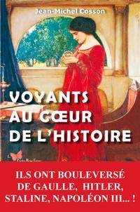 Jean-Michel Cosson - Voyants au coeur de l'histoire.