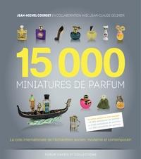 Jean-Michel Courset et Jean-Claude Gélinier - 15000 miniatures de parfum l'intégrale.