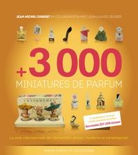 Jean-Michel Courset et Jean-Claude Gélinier - 3000 miniatures de parfum - La cote internationale de l'échantillon ancien, moderne et contemporain.