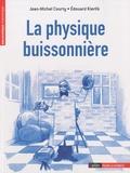 Jean-Michel Courty et Edouard Kierlik - La Physique buissonnière.