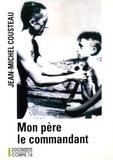 Jean-Michel Cousteau - Mon père le commandant.