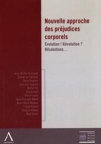 Jean-Michel Crielaard et Daniel de Callataÿ - Nouvelle approche des préjudices corporels - Evolutions ! Révolutions ? Résolutions....