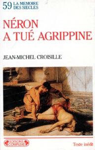Jean-Michel Croisille - Néron a tué Agrippine.