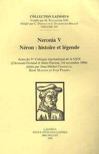 Jean-Michel Croisille et René Martin - Neronia - Volume 5, Néron : histoire et légende.