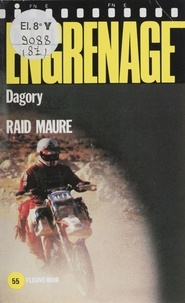 Jean-Michel Dagory - Engrenage : Raid maure.