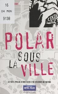 Jean-Michel Dagory et Olivier Breton - Polar sous la ville.