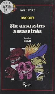 Jean-Michel Dagory - Six assassins assassinés.